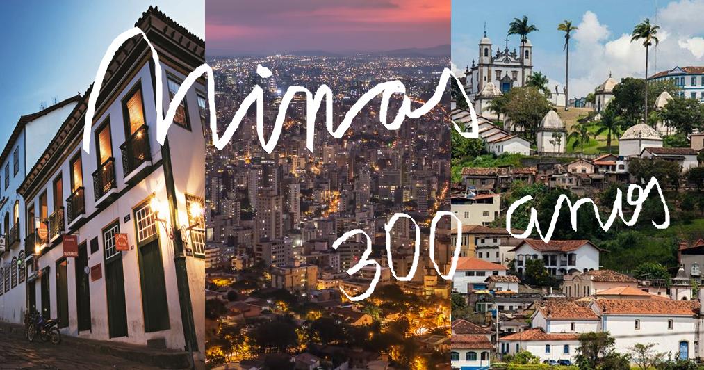 Minas Gerais completa 300 anos em 2020
